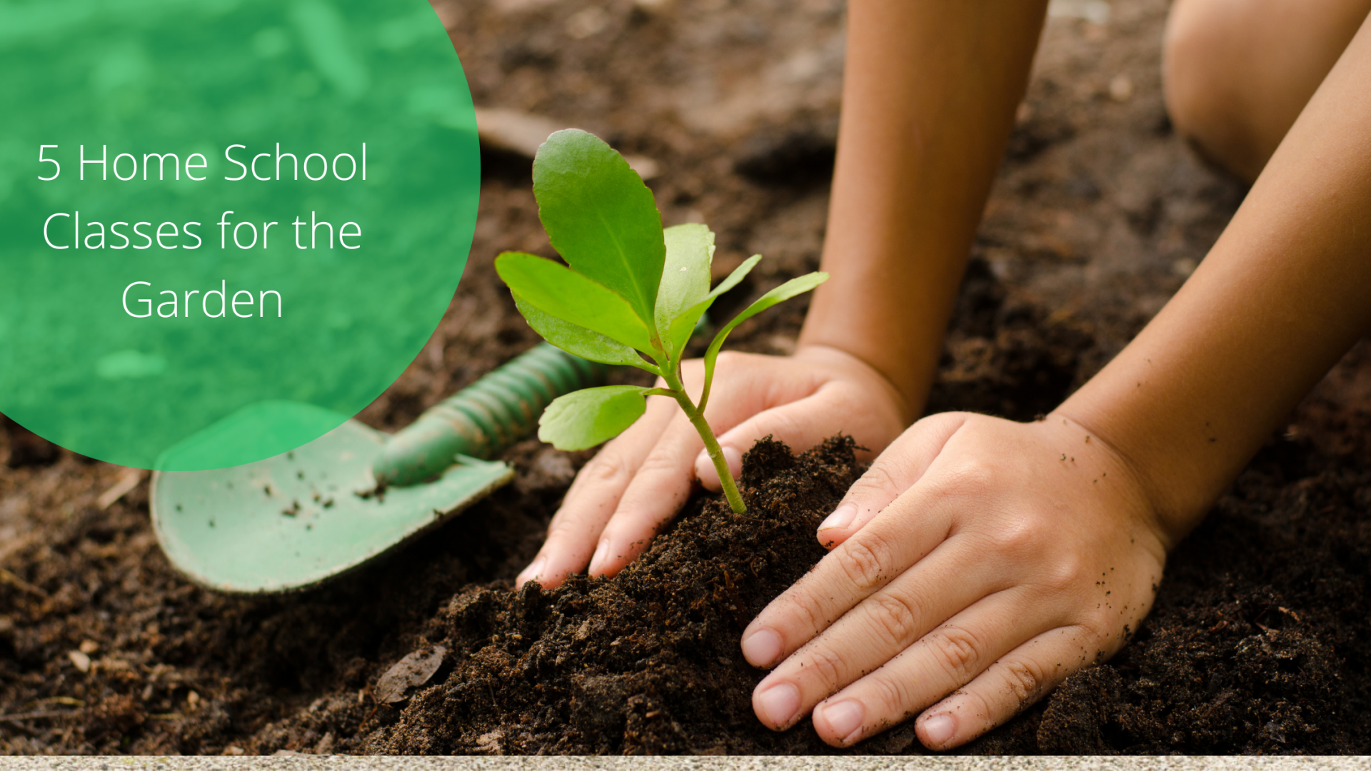 5 Homeschooling Classes for the Garden