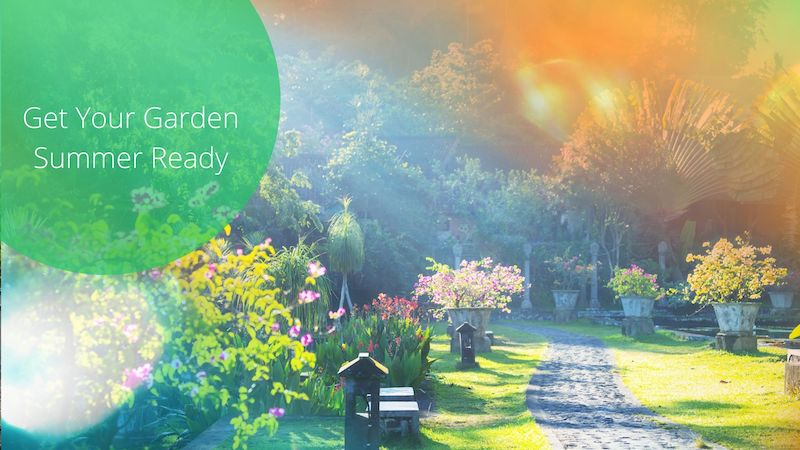 How to get your garden summer ready
